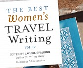 The Best Women's Travel Writing, Volume 12