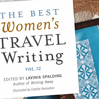 <em>The Best Women's Travel Writing, Volume 12</em>