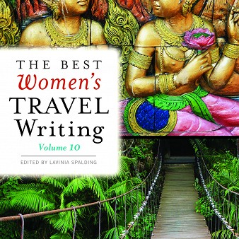 <em>The Best Women&#8217;s Travel Writing, Volume 10</em>