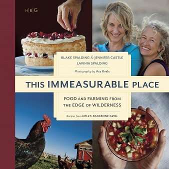 <em>This Immeasurable Place: Food and Farming from the Edge of Wilderness</em>